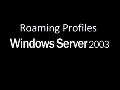 How to Create Roaming Profile on Windows Server 2003