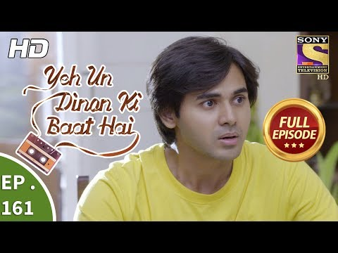 Yeh Un Dinon Ki Baat Hai - Ep 161 - Full Episode - 17th  April, 2018