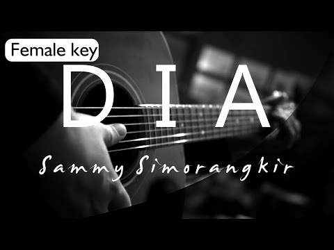 Sammy Simorangkir - Dia Female Key ( Acoustic Karaoke )