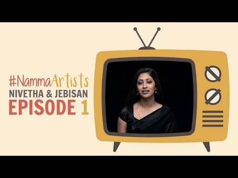 #NammaArtists   Episode 1   Feat Nivetha & Jebisan