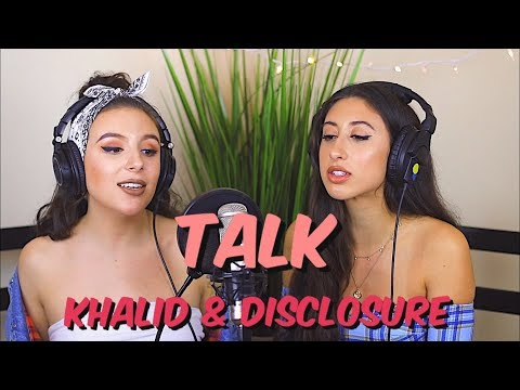 Khalid & Disclosure - Talk (Cover By Tima Dee & DEANNA)