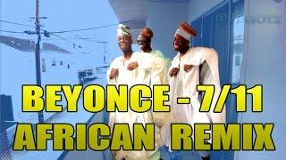 Beyonc� - 7/11 - African Remix!!!