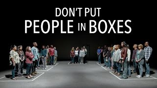 Video Don't Put People in Boxes MP3, 3GP, MP4, WEBM, AVI, FLV Agustus 2019