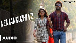 Nenjankuzhi V2 Full Song - Naveena Saraswathi Sabatham - Jai, Niveda Thomas