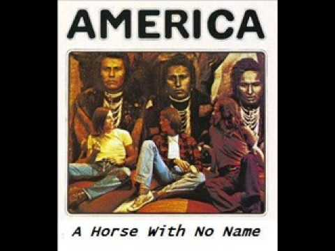 america - A Horse With No Name On the first part of the journey, I was looking at all the life. There were plants and birds. and rocks and things, There was sand and h...