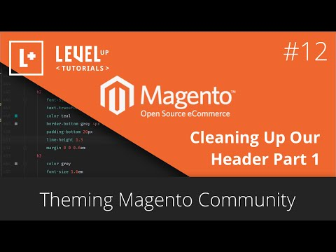 Magento Community Tutorials #36 – Theming Magento 12 – Cleaning Up Our Header Part 1