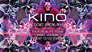 KINO - I Don't Know Why (Album Track)