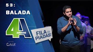 Video FILA DE PIADAS - BALADA - #53 MP3, 3GP, MP4, WEBM, AVI, FLV Mei 2018