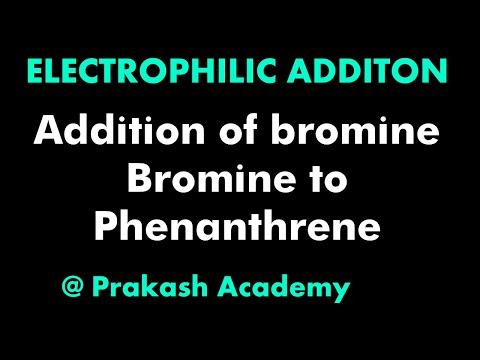 EAS 3 Zusatz von Br2 an Phenanthren für IIT von Guru Sir @ Ranchi
