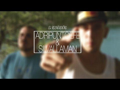 """ADRIPUNTOEFE FEAT. SILVALLAMAN – """"EL REENCUENTRO"""" [Videoclip]"""