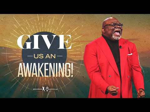 Give Us An Awakening - Bishop T.D. Jakes