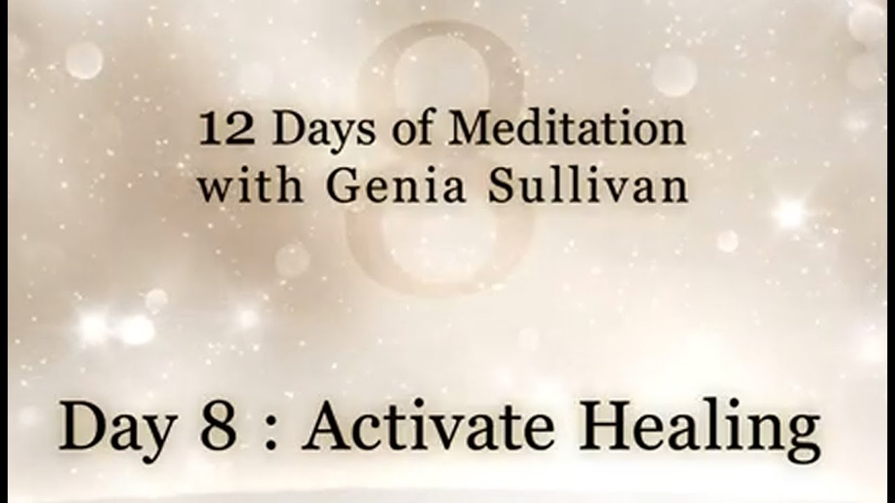 12 Days of Meditation-Day 8: Activate Healing