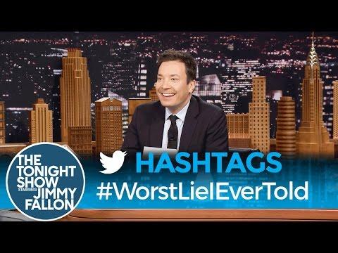 Hashtags: #WorstLieIEverTold