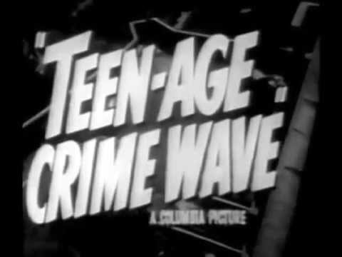 Teen-age Crime Wave Trailer (1955)