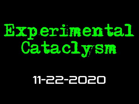 Experimental Cataclysm -- 11-22-2020