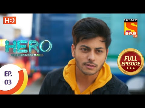 Hero - Gayab Mode On - Ep 3 - Full Episode - 9th December 2020