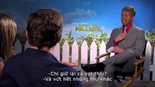 GiaĐình Bá Đạo - We Are The Millers - Phỏng vấn dàn diễn viên