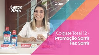 Colgate Total 12 - Promoção Sorrir Faz Sorrir