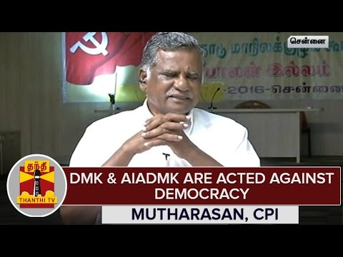 TN-Elections-2016--DMK-AIADMK-are-acted-against-Democracy--Mutharasan-CPI