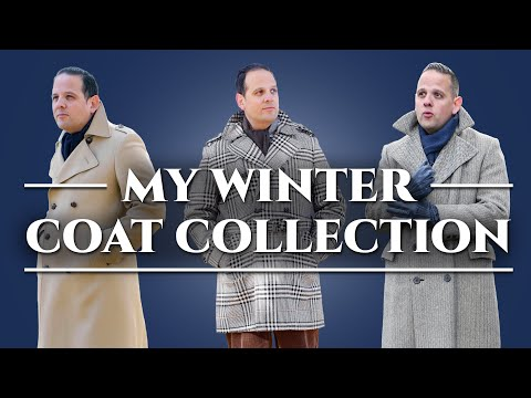 Men's Overcoats - A Tour of My Winter Coat Collection & Wardrobe