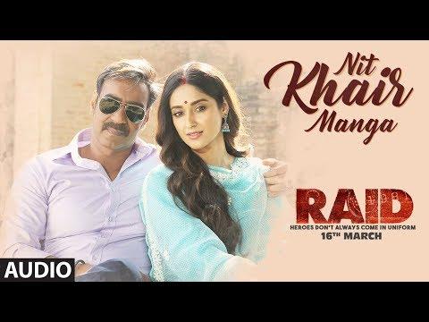 Nit Khair Manga Full Audio | RAID | Ajay Devgn | I