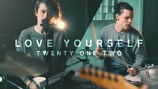 Justin Bieber - Love Yourself [Rock Cover by Twenty One Two] Video