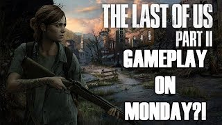 Last of Us Part 2 Gameplay on MONDAY?! (State of Play ANNOUNCED!)
