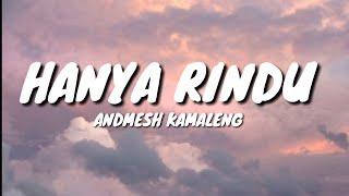 Video HANYA RINDU - ANDMESH KAMALENG (LYRICS)🎵 MP3, 3GP, MP4, WEBM, AVI, FLV Agustus 2019