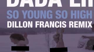 Thumbnail for Dada Life — So Young So High (Dillon Francis Remix)
