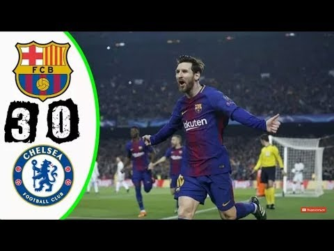 Barcelona vs Chelsea 3-0 All Goals & Extended Highlights UCL 14/03/2018 1080HD