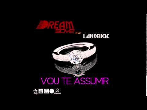 Dream Boyz - Vou Te Assumir (feat. Landrick) [Audio]