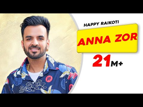 Anna Zor | Happy Raikoti | Latest Punjabi Song 201