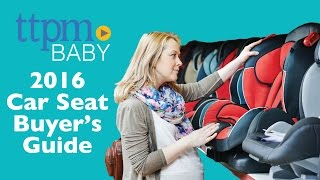 Car Seat Buyer's Guide 2016