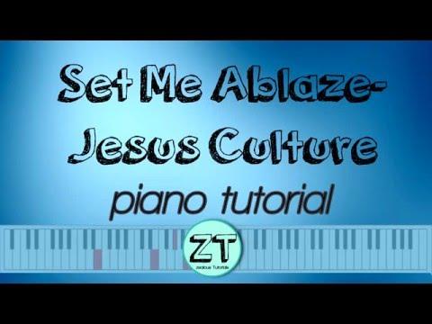 Set me ablaze Jesus Culture piano tutorial