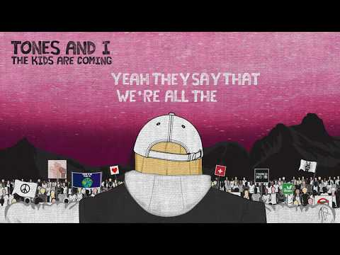 TONES AND I - THE KIDS ARE COMING (LYRIC VIDEO)