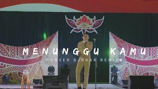 Video MENUNGGU KAMU-ANJI (cover) DJOHAR REDJEB MP3, 3GP, MP4, WEBM, AVI, FLV Juli 2018