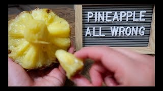 You've been eating Pineapple All Wrong!