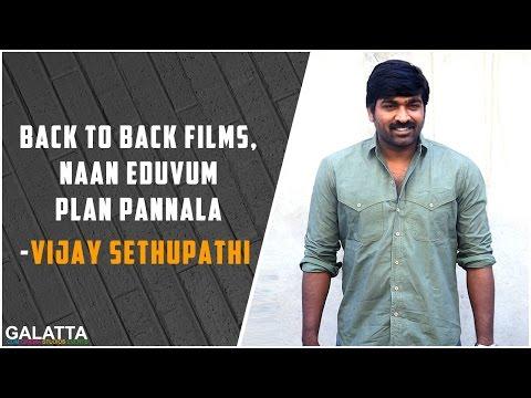 Back-to-back-films-naan-eduvum-plan-pannala--Vijay-Sethupathi