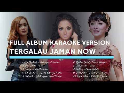 FULL ALBUM KARAOKE VERSION TERGALAU Jaman Now