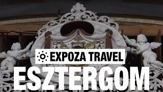 Esztergom Hungary  city photo : Esztergom (Hungary) Vacation Travel Video Guide
