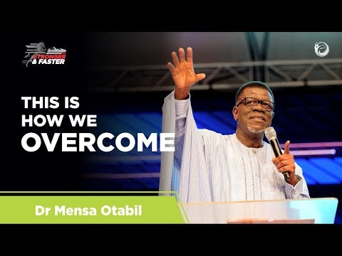This Is How We Overcome | Dr Mensa Otabil (Aceelerate 2018)