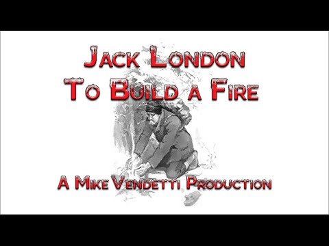 Audio - To build a fire by Jack London is one of his most read short stories. Required reading in many high school or college English classes. This video includes sy...