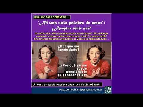 """Palabras de amor - Virginia Gawel: """"NI UNA SOLA PALABRA DE AMOR"""": ¿ACEPTAR VIVIR ASÍ?"""