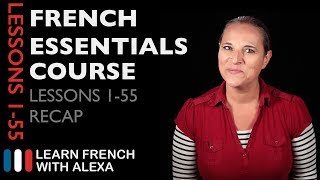 Recap of the French Essential Course Lesson 1-55.SUPPORT GUIDE and EXCLUSIVE VIDS at ► https://learnfrenchwithalexa.com. Test your French level with our partner KWIZIQ ► http://learnfren.ch/testyourlevel----------------------------------------------SUPPORT MY VIDEOS My Patreon page ► https://patreon.com/french----------------------------------------------RECOMMENDED PLAYLISTSFrench Verbs ► http://learnfren.ch/FrenchVerbsLFWA----------------------------------------------MY LIVE LESSONSJoin my live lessons ► http://learnfren.ch/live-lessons----------------------------------------------MY LINKSMy Blog ► https://learnfrenchwithalexa.com/blogFacebook ► http://learnfren.ch/faceLFWATwitter ► http://learnfren.ch/twitLFWALinkedIn ► http://learnfren.ch/linkedinLFWANewsletter ► http://learnfren.ch/newsletterLFWAGoogle+ ► http://learnfren.ch/plusLFWAMy Soundcloud ► https://soundcloud.com/learnfrenchwithalexaT-Shirts ► http://learnfren.ch/tshirtsLFWA----------------------------------------------MORE ABOUT LEARN FRENCH WITH ALEXA'S 'HOW TO SPEAK' FRENCH VIDEO LESSONSAlexa Polidoro a real French teacher with many years' experience of teaching French to adults and children at all levels. People from all over the world enjoy learning how to speak French with Alexa's popular online video and audio French lessons. They're fun, friendly and stress-free! It's like she's actually sitting there with you, helping you along... Your very own personal French tutor.Please Like, Share and Subscribe if you enjoyed this video. Merci et Bisou Bisou xx----------------------------------------------Ready to take your French to the next level? Visit ► https://learnfrenchwithalexa.com to try out Alexa's popular French courses.SUPPORT GUIDE and EXCLUSIVE VIDS at ► https://learnfrenchwithalexa.com*** playlist ► http://learnfren.ch/***----------------------------------------------TAKE YOUR FRENCH TO THE NEXT LEVELMy Website ► https://learnfrenchwithalexa.comMy YouTube ► http://learnfren.ch/YouTubeLFWAMy Blog ► https://learnfrenchwithalexa.com/blogSupport me on Patreon ► https://patreon.com/frenchTest Yourself ► https://kwiziq.learnfrenchwithalexa.comMy Soundcloud ► https://soundcloud.com/learnfrenchwithalexa----------------------------------------------GET SOCIAL WITH ALEXA AND HER STUDENTSYouTube ► http://learnfren.ch/YouTubeLFWAFacebook ► http://learnfren.ch/faceLFWATwitter ► http://learnfren.ch/twitLFWALinkedIn ► http://learnfren.ch/linkedinLFWANewsletter ► http://learnfren.ch/newsletterLFWAGoogle+ ► http://learnfren.ch/plusLFWA----------------------------------------------LEARN FRENCH WITH ALEXA T-SHIRTST-Shirts ► http://learnfren.ch/tshirtsLFWA----------------------------------------------MORE ABOUT LEARN FRENCH WITH ALEXA'S 'HOW TO SPEAK' FRENCH VIDEO LESSONSAlexa Polidoro a real French teacher with many years' experience of teaching French to adults and children at all levels. People from all over the world enjoy learning how to speak French with Alexa's popular online video and audio French lessons. They're fun, friendly and stress-free! It's like she's actually sitting there with you, helping you along... Your very own personal French tutor.Please Like, Share and Subscribe if you enjoyed this video. Merci et Bisou Bisou xx----------------------------------------------Ready to take your French to the next level? Visit ► https://learnfrenchwithalexa.com to try out Alexa's popular French courses.
