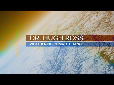 Weathering Climate Change + Q&A - Dr. Hugh Ross