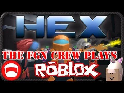 The FGN Crew Plays: Roblox - HEX (PC)
