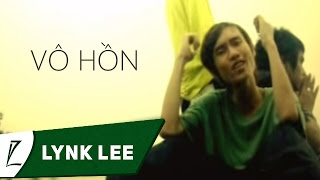 Vô Hồn - Lynk Lee ft. Mr.Cz, Lil Bee
