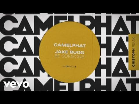 CamelPhat, Jake Bugg - Be Someone (Cristoph Remix) [Audio]