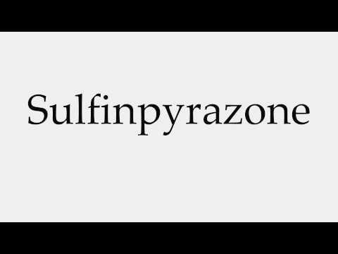 How to Pronounce Sulfinpyrazone