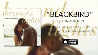 Noni - Blackbird (Beyond The Lights Soundtrack)